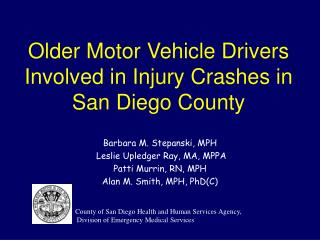 Older Motor Vehicle Drivers Involved in Injury Crashes in San Diego County