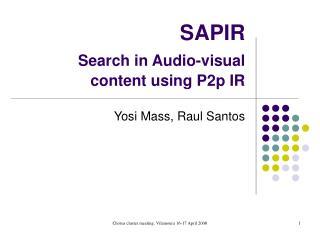 SAPIR Search in Audio-visual content using P2p IR