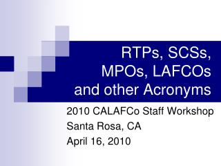 RTPs, SCSs, MPOs, LAFCOs  and other Acronyms