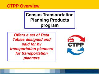 CTPP Overview