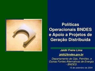 Políticas Operacionais BNDES e Apoio a Projetos de Geração Distribuída