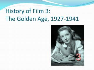 History of Film 3:  The Golden Age, 1927-1941