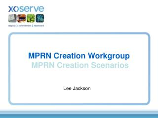MPRN Creation Workgroup MPRN Creation Scenarios