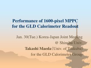 Performance of 1600-pixel MPPC for the GLD Calorimeter Readout