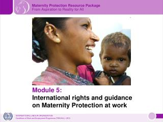 Module 5: International rights and guidance on Maternity Protection at work