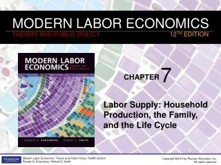 Labor Supply: Household Production, the Family, and the Life Cycle