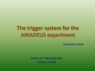 The trigger system for t he AMADEUS experiment