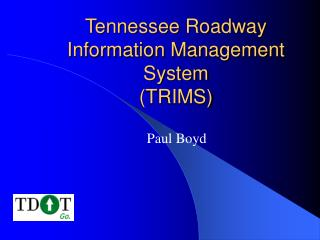 Tennessee Roadway Information Management System (TRIMS)