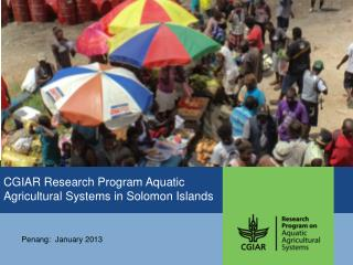 CGIAR Research Program Aquatic Agricultural Systems in Solomon Islands