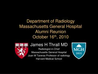 Department of Radiology Massachusetts General Hospital Alumni Reunion October 16 th , 2010
