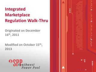 Integrated Marketplace Regulation Walk-Thru