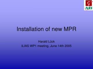 Installation of new MPR