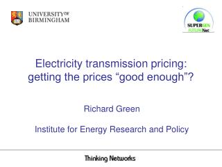 "Electricity transmission pricing: getting the prices ""good enough""?"