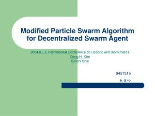 Modified Particle Swarm Algorithm for Decentralized Swarm Agent