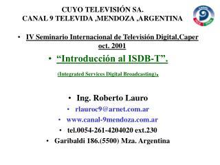 CUYO TELEVISIÓN SA. CANAL 9 TELEVIDA ,MENDOZA ,ARGENTINA