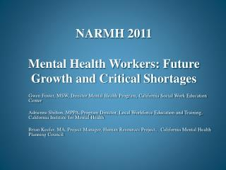 NARMH 2011 Mental Health Workers: Future Growth and Critical Shortages