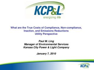 Paul M. Ling Manager of Environmental Services Kansas City Power & Light Company January 7, 2010