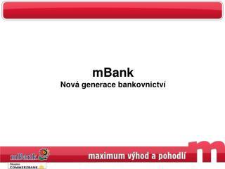 mBank Nová generace bankovnictví