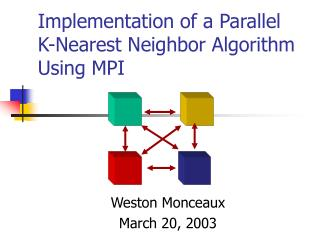 Implementation of a Parallel K-Nearest Neighbor Algorithm Using MPI
