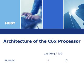 Architecture of the C6x Processor