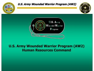 U.S. Army Wounded Warrior Program (AW2) Human Resources Command
