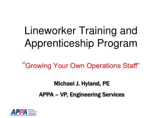 "Lineworker Training and Apprenticeship Program "" Growing Your Own Operations Staff"""