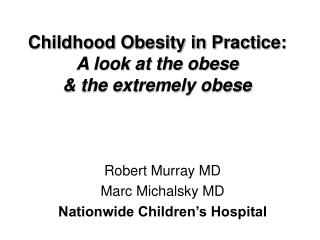 Childhood Obesity in Practice:  A look at the obese & the extremely obese