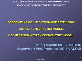 M S c. Student: B�RL� MARIUS Supervisor: Phd. Professor MOIS� ALT�R