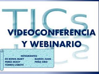 VIDEOCONFERENCIA  Y WEBINARIO