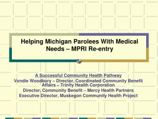 Helping Michigan Parolees With Medical Needs – MPRI Re-entry