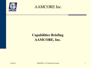 Capabilities Briefing AAMCORE, Inc.