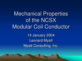 Mechanical Properties  of the NCSX  Modular Coil Conductor