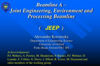 Beamline A �  Joint Engineering, Environment and Processing Beamline  (    JEEP   )