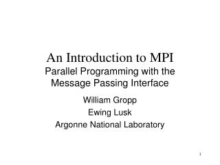 An Introduction to MPI Parallel Programming with the  Message Passing Interface
