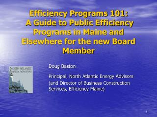 Doug Baston Principal, North Atlantic Energy Advisors