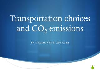 Transportation choices and CO 2 emissions
