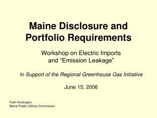 Maine Disclosure and Portfolio Requirements