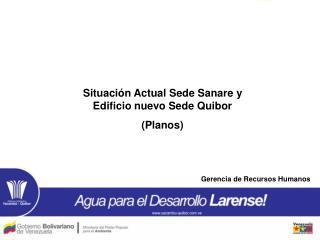 Situaci�n Actual Sede Sanare y Edificio nuevo Sede Quibor (Planos)