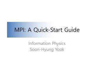 MPI: A Quick-Start Guide