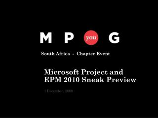 South Africa  -  Chapter Event Microsoft Project and EPM 2010 Sneak Preview 1 December, 2009