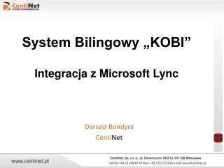 """System Bilingowy """"KOBI"""" Integracja z Microsoft  Lync"""