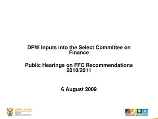 DPW Inputs into the Select Committee on Finance  Public Hearings on FFC Recommendations 2010/2011