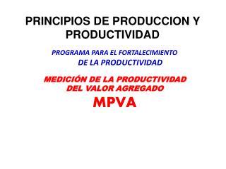 PROGRAMA PARA EL FORTALECIMIENTO  DE LA PRODUCTIVIDAD MEDICI�N DE LA PRODUCTIVIDAD