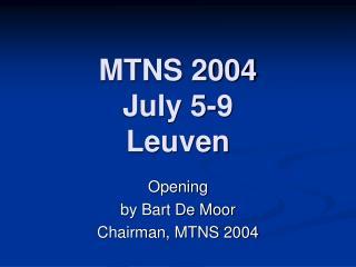 MTNS 2004 July 5-9 Leuven
