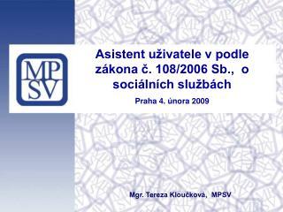 Asistent uživatele v podle zákona č. 108/2006 Sb.,  o sociálních službách  Praha 4. února 2009