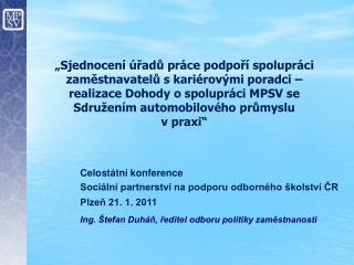 Celostátní konference  Sociální partnerství na podporu odborného školství ČR Plzeň 21. 1. 2011