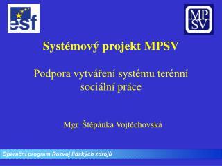 Systémový projekt MPSV Podpora vytváření systému terénní sociální práce