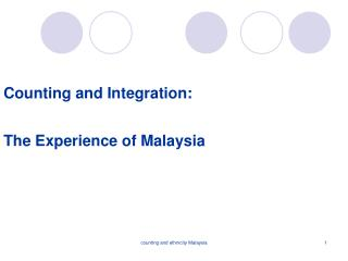 Counting and Integration: The Experience of Malaysia
