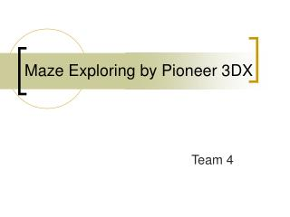 Maze Exploring by Pioneer 3DX