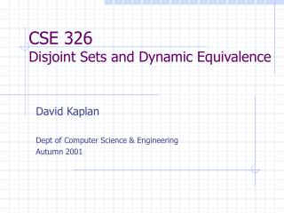 CSE 326 Disjoint Sets and Dynamic Equivalence